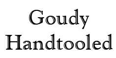 Goudy-Handtooled